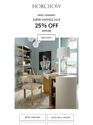 Horchow Mail Order - 25% off sitewide   It's a super sale