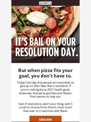 Blaze Pizza - Bailing on your New Year's resolution today, Kevin?