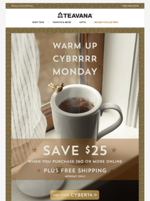 Warm up Cybrrrr Monday Warm up Cybrrrr Monday View email online Teavana Sho