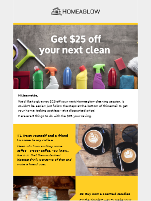 Jeanette, have $25 off your next Homeaglow clean