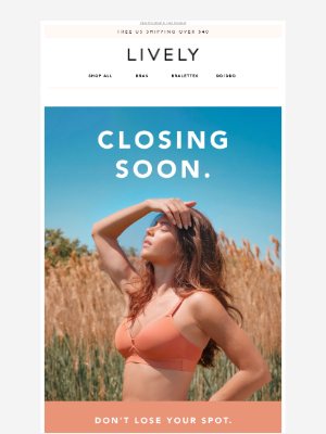 Lively - The Waitlist Is Closing Soon!