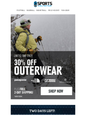 Sports Unlimited - Limited Time: 30% Off Outerwear + 15% Off one item ends tomorrow!