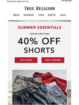 40% OFF SHORTS + 50% OFF CLEARANCE.