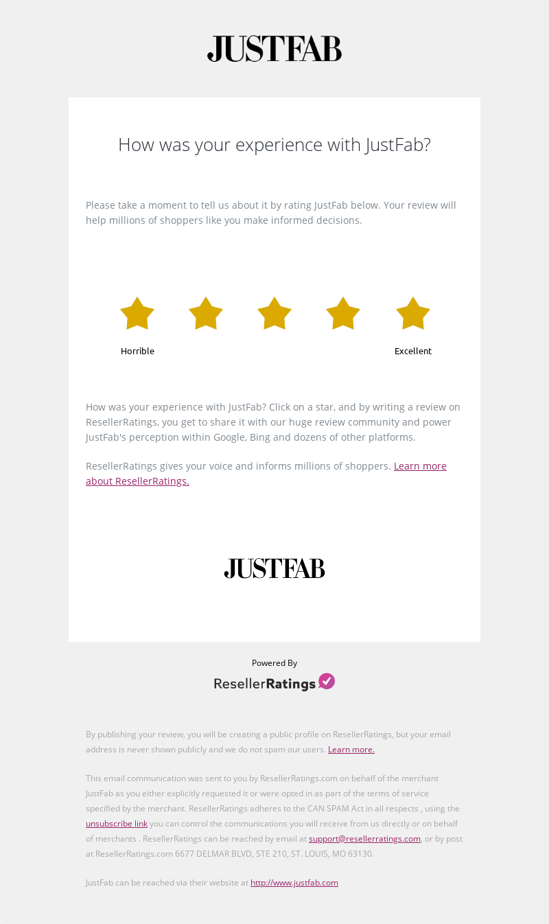 JustFab How was your experience with JustFab? Please take a moment to tell
