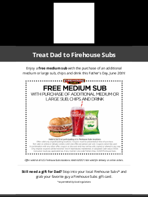 Firehouse Subs - Treat Dad to Firehouse Subs this Father's Day!