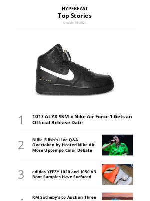 HYPEBEAST - Top Stories This Week: 1017 ALYX 9SM x Nike Air Force 1 Gets an Official Release Date and More