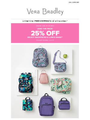 Get a jump-start on your school shopping with 25% off Backpacks and Lunch Bags!
