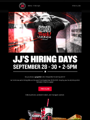 Jimmy John's - Know a go-getter? We'd love to hire them.