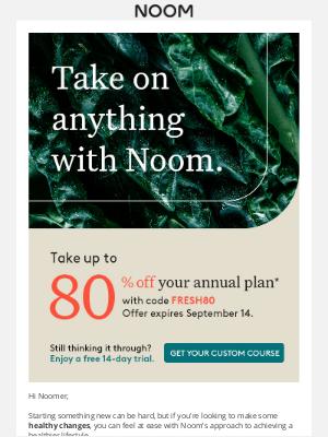 Noom - Don't wait 👀 Start fresh with Noom + 80% off