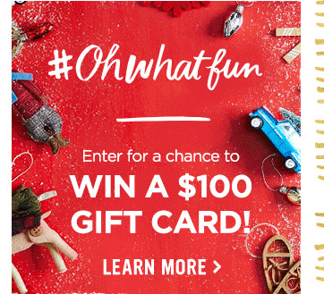 #Ohwhatfun enter for a chance to win a $100 GIFT CARD LEARN MORE