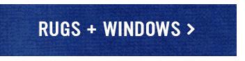 RUGS + WINDOWS