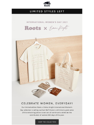 Roots (CA) - Our limited-edition Roots x Emma Knight International Women's Day collection is selling out fast!