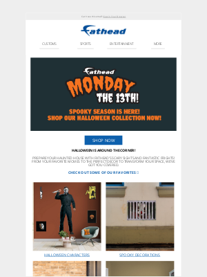 Fathead - Fall is here! Get ready for the spooky season with Fathead's MONDAY THE 13TH!
