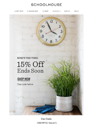Schoolhouse Electric & Supply Co. - Now's the Time: Use Your 15% Off VIP Code