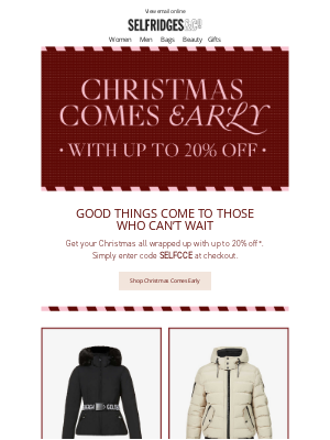 Selfridges (UK) - It's here...up to 20% off with Christmas Comes Early