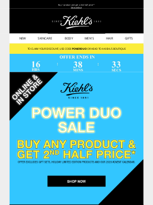 Kiehl's (UK) - Mary, Hurry our POWERDUO sale ends at midnight!*