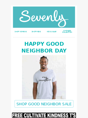 Happy Good Neighbor Day! FREE Cultivate Kindness Tee + 20% OFF Kindness Cause Collection