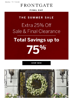Frontgate - Final Day for extra 25% off sale & final clearance.