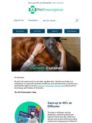 Pet Prescription (UK) - Questions about calmers francisco? 👀
