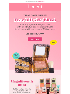 Benefit Cosmetics - Cheek this out: FREE full-size blush!