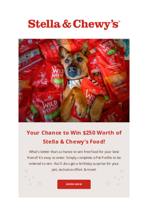Stella & Chewy's - Will you be the one to win $250 in free food? 😍