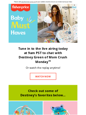 Fisher-Price - Today at 9am PST: Mom Crush Monday's™ Baby Must-Haves on Amazon Live!