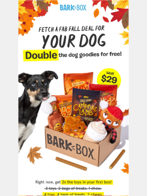 BarkBox - 🍁 Your dog's FREE upgrade to 2x our fall box