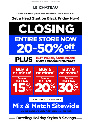 LE CHÂTEAU - Holiday CLOSING Deals. Up to 50% Off + EXTRA 15-30% Off
