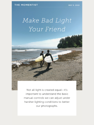 Make Bad Light Your Friend