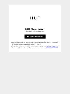 HUF Worldwide - Confirm Your Subscription