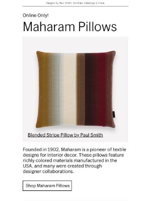 Just In! Maharam Pillows