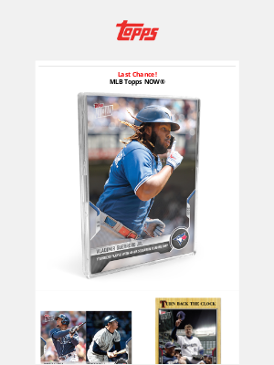 The Topps Company - Last Chance | Vlad Jr. & Wander Franco Topps NOW®!