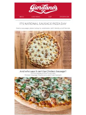 Giordano's Pizza - Celebrate National Sausage Pizza Day with Giordano's!