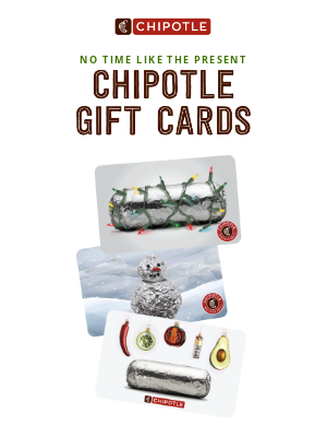 Chipotle Mexican Grill - The perfect gift in under 5 minutes