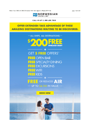 Offer Extended! Cruise With Up To $4,100 In Value + FREE $200 Onboard Credit + FREE Or Reduced Air & More.