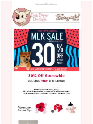 30% Off Storewide! MLK Day! 4-Day Sale Extravaganza!
