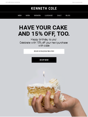 Let's celebrate your special day KENNETH COLE HAVE YOUR CAKE AND 15% OFF, T