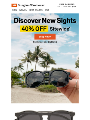 Sunglass Warehouse - An EXTRA day: 40% OFF sitewide!