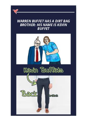 Birddogs Shorts - Warren, I got a stock tip right here for ya