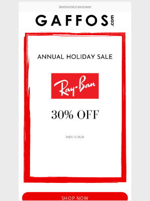 Gaffos - Annual Holiday Sale | 30% OFF All Ray-Ban Eyeglasses and Sunglasses