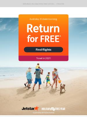 Jetstar Airways - Reunite with Flight – Return for FREE^ on now!