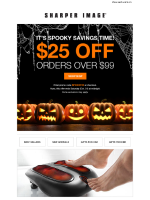 Sharper Image - Hey Boo! Save $25 off your $99 Order! 👻😲