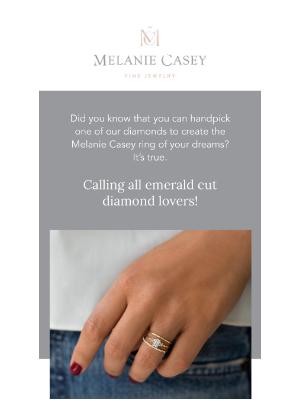 Melanie Casey - Great news for emerald cut diamond lovers!