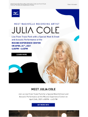 Mizuno Running - Rain or Shine! Meet Recording Artist Julia Cole at the Mizuno Experience Center on April 24th Before Her Pre-Game Show At Truist Park