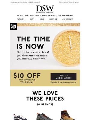 Designer Shoe Warehouse - Your $10 expires today.