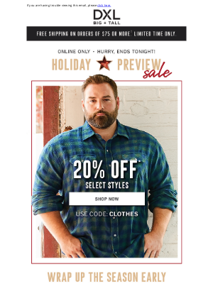 DXL - Holiday Preview Sale Ends Tonight! Save 20% NOW!