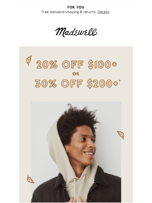 Madewell - 20% off $100+ or 30% off $200+