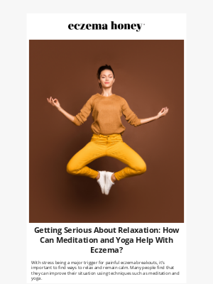 Eczema Honey Co - Getting Serious About Relaxation: How Can Meditation and Yoga Help With Eczema?