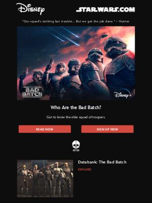 Disney - Get ready for Star Wars: The Bad Batch!