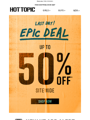 Hot Topic - FINAL DAY: Up to 50% off Sitewide = an Epic Deal.